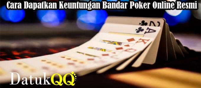 Cara Dapatkan Keuntungan Bandar Poker Online Resmi